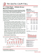 T. H. Data Flash – Alibaba Group (BABA) – March & FY4Q18: High Growth Driven by Core Commerce Business; Margin Pressure Due To Offline Development; Expect F4Q18 Top Line to be Better than Consensus; Maintain Buy